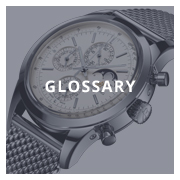 Glossary of Watch Terminology